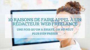 Read more about the article 10 raisons de faire appel à un rédacteur web freelance