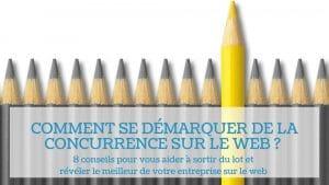 Read more about the article Comment se démarquer de la concurrence sur le web ?